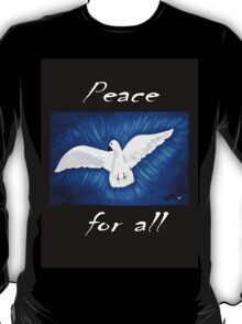 White Dove .....Peace for all........... T-Shirt
