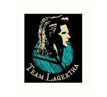 Team Lagertha - Vikings Art Print