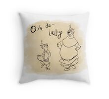 Ooh de lally Throw Pillow