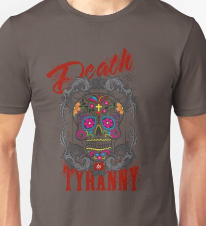 Death to Tyranny Unisex T-Shirt