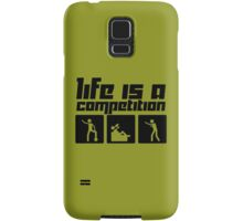 Life is a Competition Samsung Galaxy Case/Skin