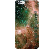 UNIVERSE - isn't this enough?  iPhone Case/Skin