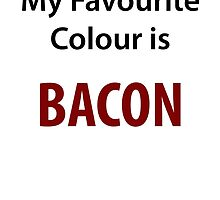 My Favourite colour is Bacon by jvandoninck