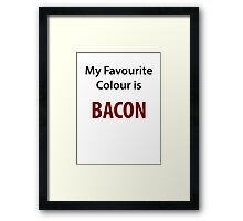 My Favourite colour is Bacon Framed Print