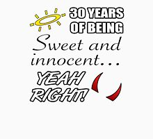 Cute 30th Birthday Humor Womens Fitted T-Shirt