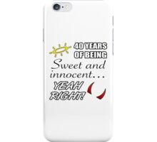 Cute 40th Birthday Humor iPhone Case/Skin