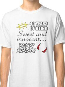 Cute 40th Birthday Humor Classic T-Shirt