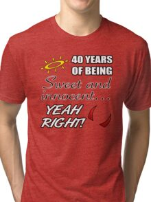 Cute 40th Birthday Humor Tri-blend T-Shirt