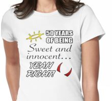 Cute 50th Birthday Humor Womens Fitted T-Shirt