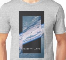we're all alone Unisex T-Shirt