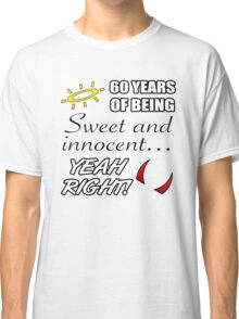Cute 60th Birthday Humor Classic T-Shirt
