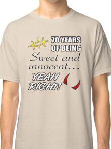 Cute 70th Birthday Humor Classic T-Shirt