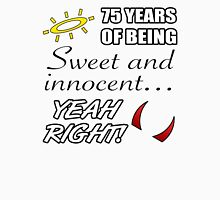 Cute 75th Birthday Humor Womens Fitted T-Shirt