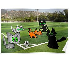 Cats Play Soccer Poster