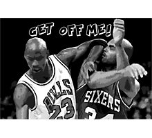 GET OFF ME Photographic Print