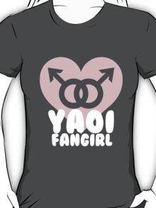 Yaoi Fangirl! T-Shirt