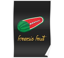 Forensic fruit watermelon Poster