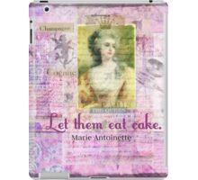 Let Them Eat Cake quote BY Marie Antoinette iPad Case/Skin