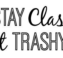 Stay Classy not Trashy in black by AllieJoy224