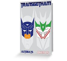 Batman and Transformers - TransGotham Greeting Card