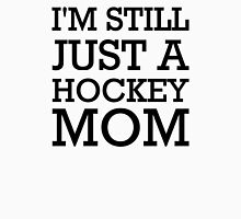 I'm still just a hockey mom Womens Fitted T-Shirt