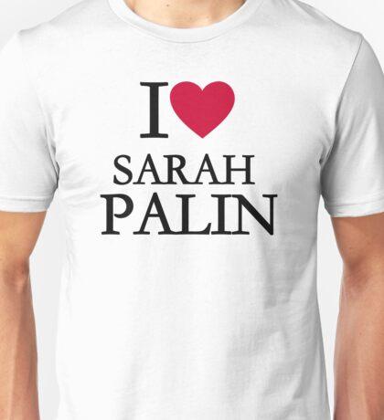 I love Sarah Palin Unisex T-Shirt