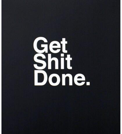 Get shit done Sticker