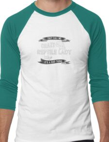 They Call Me Crazy Reptile Lady Like It's A Bad Thing Men's Baseball ¾ T-Shirt