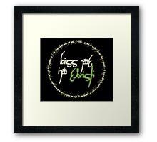 Kiss me I'm Elvish Framed Print