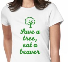 Save a tree eat a beaver Womens Fitted T-Shirt