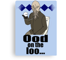 Ood on the loo...  Canvas Print