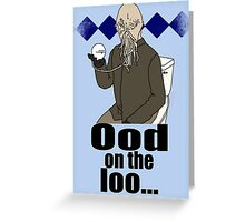 Ood on the loo...  Greeting Card
