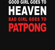 GOOD GIRL GOES TO HEAVEN BAD GIRL GOES TO PATPONG Womens Fitted T-Shirt