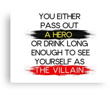 Are You A Hero or The Villain?  Canvas Print
