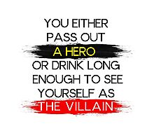 Are You A Hero or The Villain?  Photographic Print