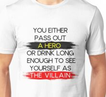 Are You A Hero or The Villain?  Unisex T-Shirt