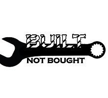 BUILT NOT BOUGHT by haydos4life