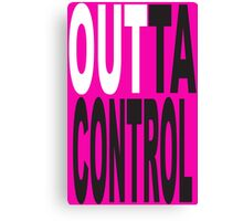Out TA Control Canvas Print