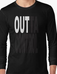 Out TA Control Long Sleeve T-Shirt