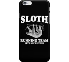 SLOTH RUNNING TEAM, LETS NAP INSTEAD iPhone Case/Skin