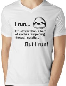I RUN. I'm Slower Than A Herd Of Sloths Stampeding Through Nutella, But I Run Mens V-Neck T-Shirt