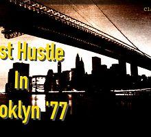 Last Hustle in Brooklyn '77 by clandestino