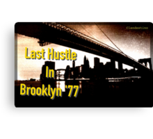 Last Hustle in Brooklyn '77 Canvas Print
