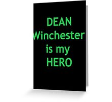 Dean Winchester is my Hero Greeting Card