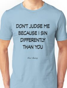 I SIN DIFFERENTLY Unisex T-Shirt