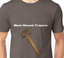Blunt Wound Trauma Unisex T-Shirt