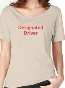 Designated Driver Women's Relaxed Fit T-Shirt