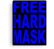 LIVE FREE, FIGHT HARD, DIE WITH YOUR MASK ON Canvas Print