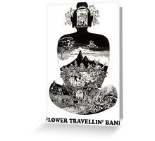 Flower Travellin Band Shirt! Greeting Card