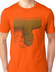 Altered states shirt! Unisex T-Shirt